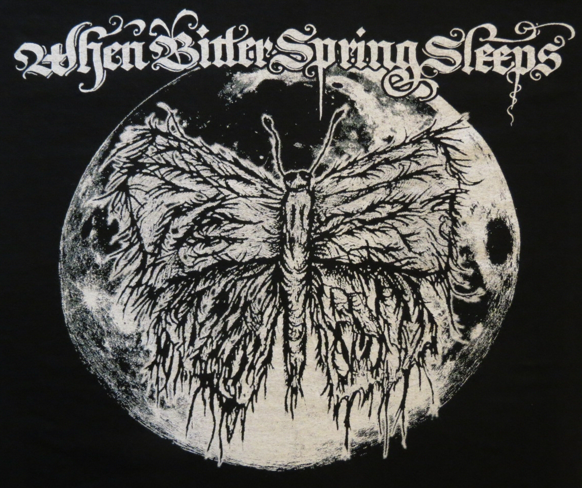 When Bitter Spring Sleeps T-Shirt - One sided print - SIZE LARGE - Click Image to Close
